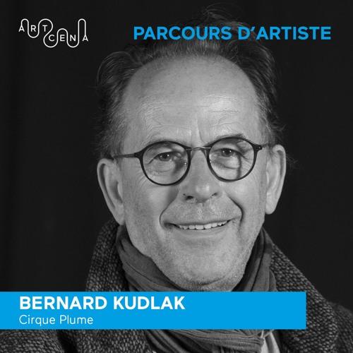Parcours d'artiste - Bernard Kudlak, Cirque Plume