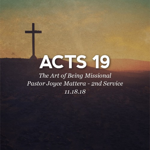 11.18.18 - Acts 19 - The Art of Being Missional - Pastor Joyce Mattera - 2nd Service