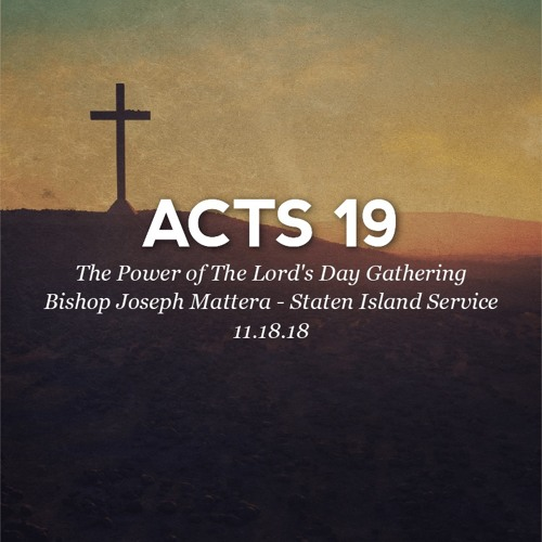 11.18.18 - The Power of The Lord's Day Gathering - Bishop Joseph Mattera - Staten Island Service