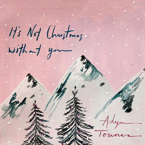 It's Not Christmas Without You - Adyn Townes