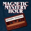 Magnetic Mystery Hour - Episode 1