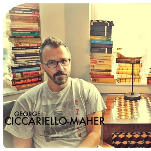 AEWCH 48: GEORGE CICCARIELLO-MAHER or WHAT ARE DIALECTICS AND WHY DO THEY MATTER?