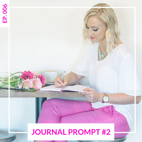 EP 006   Letting go of Judgement [Journal Prompt #2]