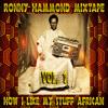 MIXTAPE : How I Like My Stuff African Vol. 1 (RoNNy HaMMoND iN ThE MiXx)