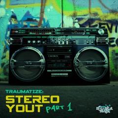TRAUMATIZE - STEREO YOUT
