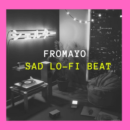Sad Lo Fi Beat By Fromayo by Fromayo Beats | Free Listening on