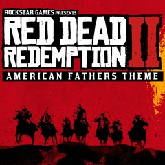 Red Dead Redemption 2 Official Soundtrack - American Fathers Theme
