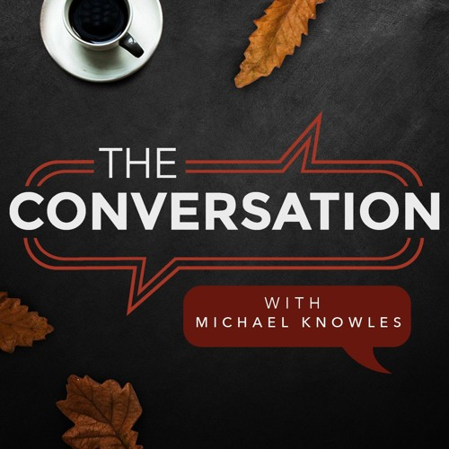 The Conversation Ep. 15: Michael Knowles