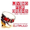 DJ PAULO- LIVING FOR DRUMS -Pt 1 Primetime (Circuit) RE-ISSUE Feb '15