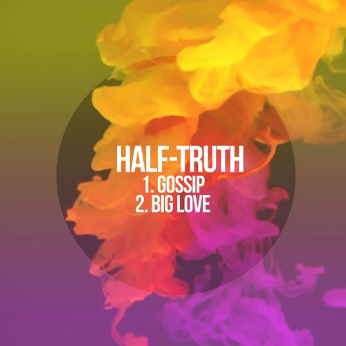 Half-truth - Big Love