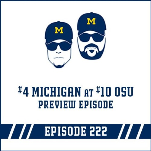 #4 Michigan at #10 OSU Game Preview: Episode 222