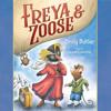Freya & Zoose by Emily Butler, read by Jayne Entwistle
