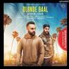BLONDE BAAL   Joti Dhillon   Fateh   J Statik & Dj KSR