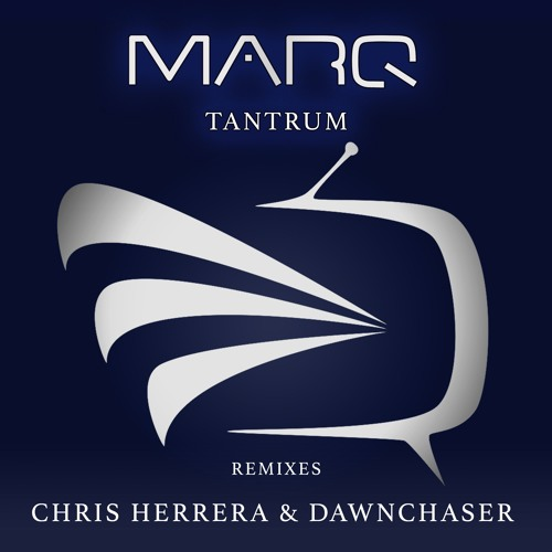 MarQ - Tantrum (Chris Herrera Remix) [OUT NOW]