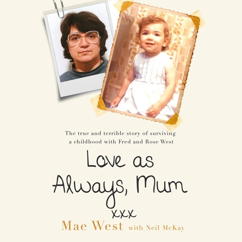 Love as Always, Mum xxx by Mae West with Neil McKay, read by Julia Barrie