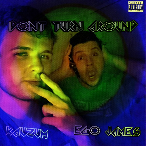 Dont Turn Around(feat.Kauzum)