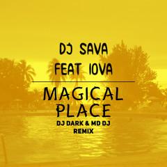 DJ Sava feat. IOVA - Magical place(Dj Dark & MD Dj Extended Remix)