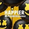 Marshmello ft. Bastille - Happier (M PavanJay BootLeg)
