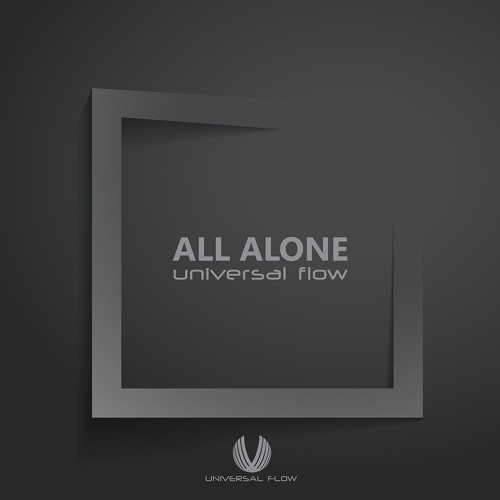 All Alone - Universal Flow  (Preview)