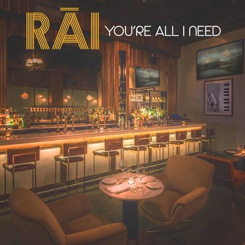 RAI - You're All I Need