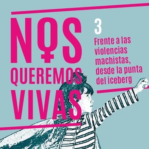 Curso NOS QUEREMOS VIVAS III Frente a las violencias machistas, desde la punta del iceberg