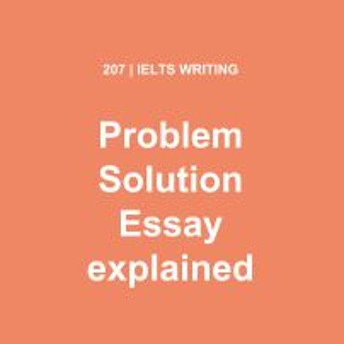 """IELTS WRITING: How To Write A """"Problem And Solution"""" Essay"""