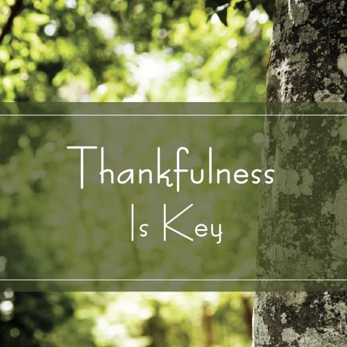 Thankfulness Is Key