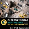 DJ Fresh Vs Diplo - Earthquake (LNY TNZ & Yellow Claw Remix, M-Vin Kick-Edit) [FREE DOWNLOAD]
