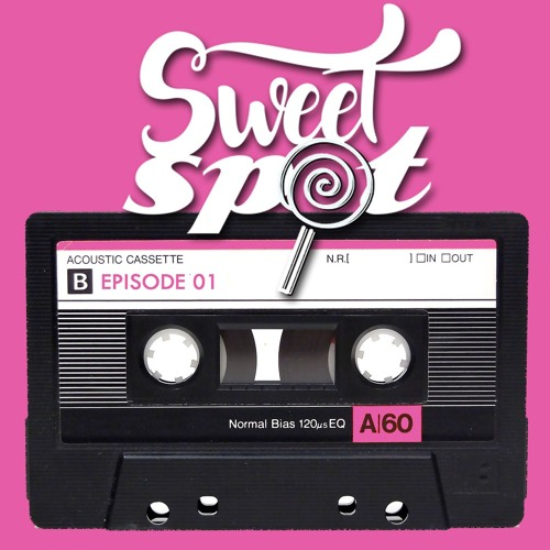 Sweet Spot Radio: Ep. 01 mixed by Deanne