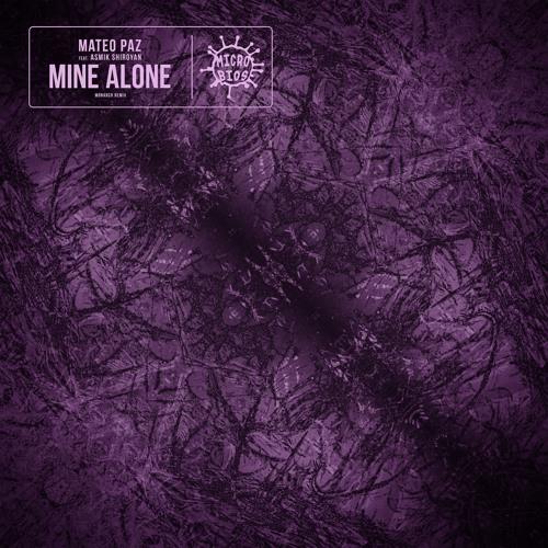 Mateo Paz feat. Asmik Shiroyan - Mine Alone (MB028) [Microbios]