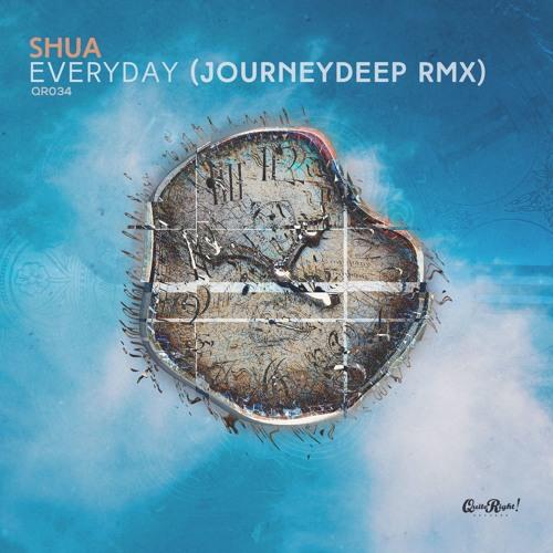Shua - Everyday (JourneyDeep Remix)(FREE DOWNLOAD)