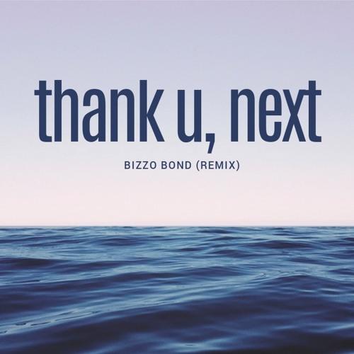 Download Lagu Ariana Grande Thankyou Next: Thank U, Next (Bizzo Bond Remix) By Bizzo