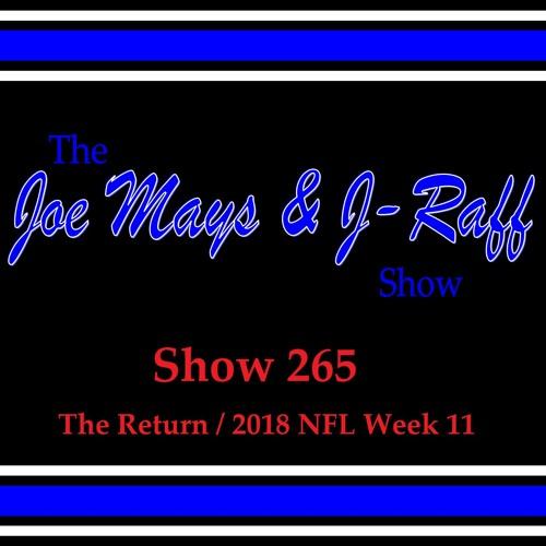 The Joe Mays & J-Raff Show, Episode 265 - 2018 NFL Week 11