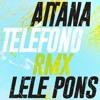 Aitana X Lele - Pons Telefono Remix