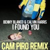 benny blanco & Calvin Harris - I Found You [Cam Piro REMIX]