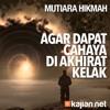 Mutiara Hikmah: Agar Dapat Cahaya Di Akhirat Kelak - Ustadz Ahmad Zainuddin, Lc.