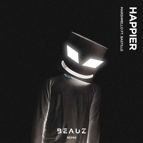 Marshmello - Happier (feat. Bastille) [BEAUZ Remix]