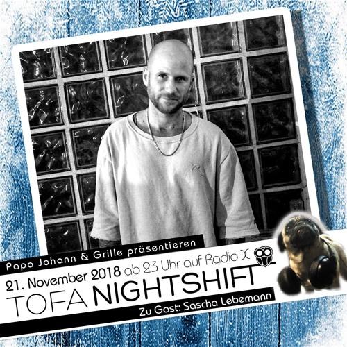 21.11.2018 - ToFa Nightshift mit Sascha Lebemann