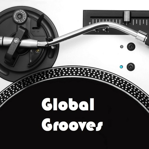 Global Grooves Sessions 30 By Canada's Own Dj Silk