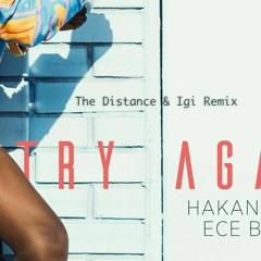 Hakan Akkus & Ece Barak -Try Again (The Distance & Igi Remix)