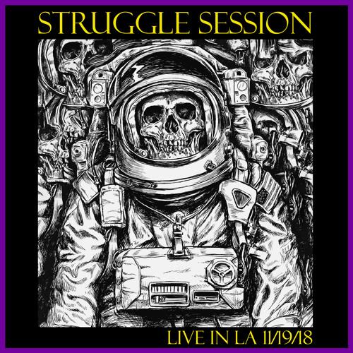 Episode 119 - Struggle Session Live in LA 11/19/18