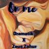 Dramatik X Zeus Zahur - On me