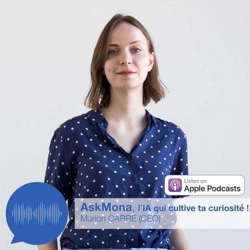 #2 - AskMona, l'Intelligence Artificielle qui cultive ta curiosité !