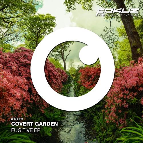 Covert Garden - Fugitive [EP] 2018