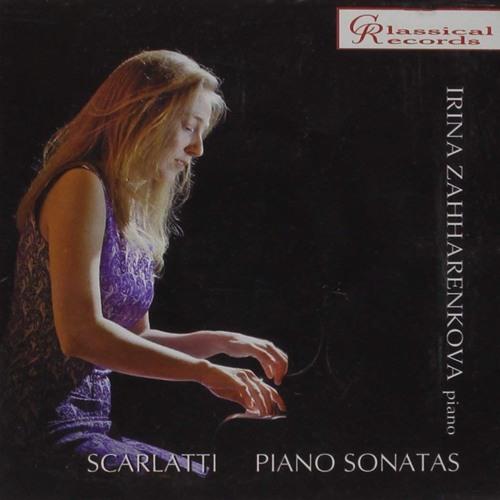 Irina Zahharenkova - Scarlatti Piano Sonatas