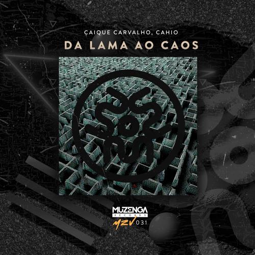Caique Carvalho, Cahio - Da Lama ao Caos