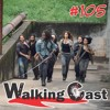 WC - The Walking Dead #105 | S09E07: Stradivarius