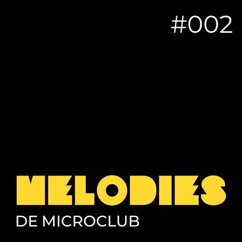 Microclub Melodies #002 (live mix)
