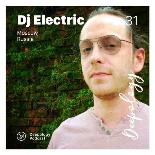 Deepology Podcast #031 | DJ Electric