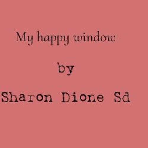 My happy window by Sharon Dione Sd